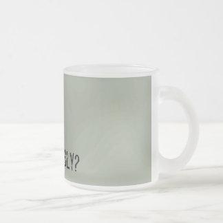 ¿Seriamente? Taza de café