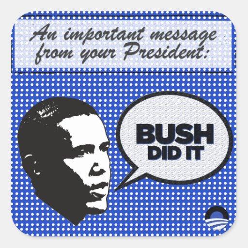 Serie de la dirección de Obama - Bush la hizo los Calcomanía Cuadrada Personalizada