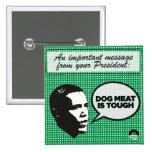 Serie de la dirección de Obama - la carne de perro Pin