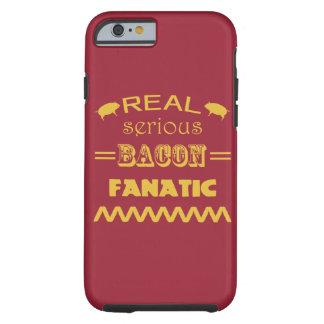 Serious Bacon Fanatic Tough iPhone 6 Case