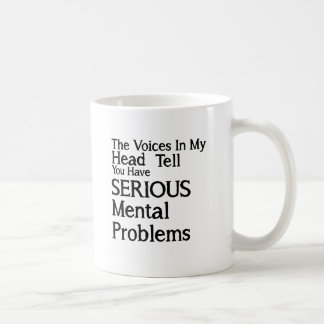 Serious Mental Problems Coffee Mug