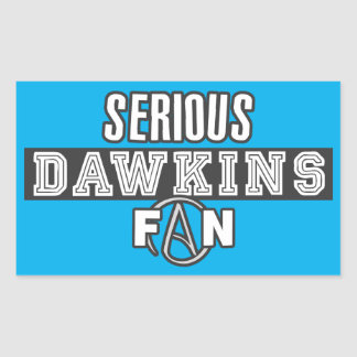 Serious Richard Dawkins Fan - Atheism Rectangular Sticker