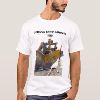 Serious snow removal Bro T-Shirt