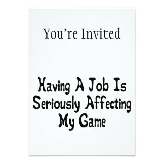 Seriously Affecting My Game 5x7 Paper Invitation Card