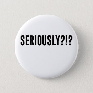 Seriously! Button