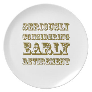 Seriously Considering Early Retirement products Melamine Plate