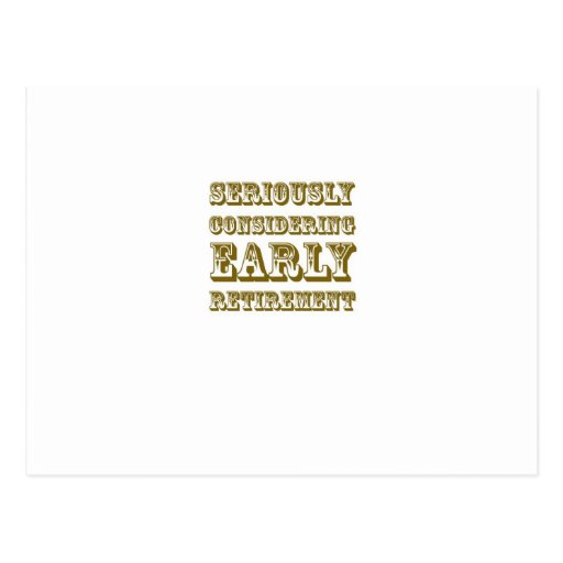 Seriously Considering Early Retirement products Postcard