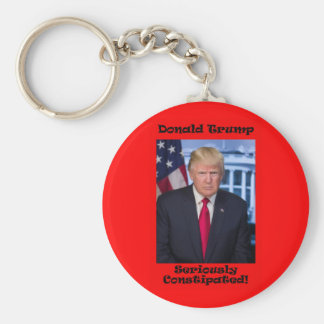 Seriously Constipated - Anti Trump Keychain