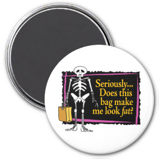 Seriously – does this bag make me look fat? magnets