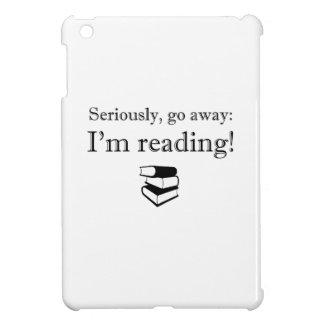 Seriously, Go Away: I'm Reading! iPad Mini Cases