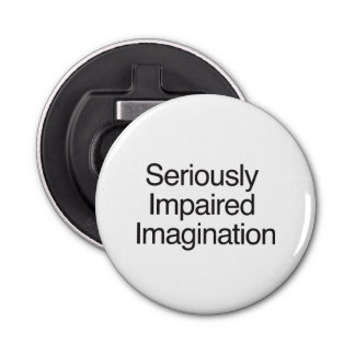 Seriously Impaired Imagination.ai Button Bottle Opener