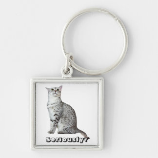 Seriously? Kitty Silver-Colored Square Keychain