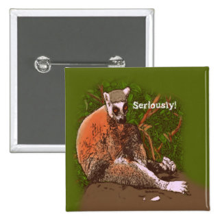 Seriously Lemur Button