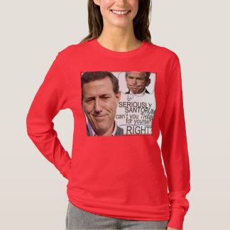 SERIOUSLY SANTORUM! T-Shirt