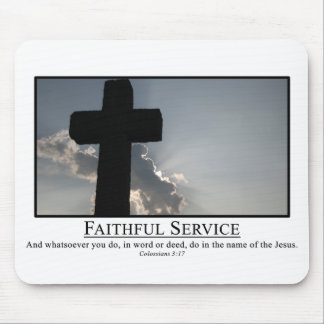 Serve faithfully in the name of Jesus Col. 3:17 Mouse Pad