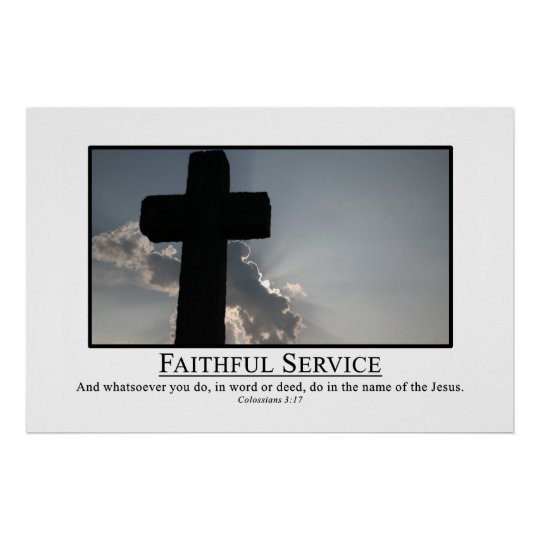 Serve faithfully in the name of Jesus Poster
