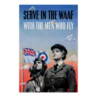 Serve in the WAAF ~ With the Men Who Fly Poster