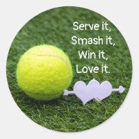 Serve it Smash it Win it Love it Tennis Classic Round Sticker