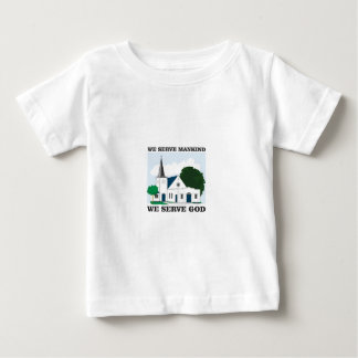 serve mankind serve god love baby T-Shirt