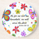 """Serve The Lord Christian Coasters<br><div class=""""desc"""">Christian  coasters.  Big flowers art and scripture from the book of Joshua.  &quot;As for me and my household,  we will serve the Lord.&quot;  Brightly colored hand-drawn floral design with text in the center of round,  sandstone drink holders.</div>"""