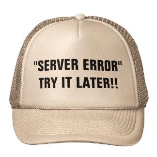 Server Error Try It Later!! Trucker Hat