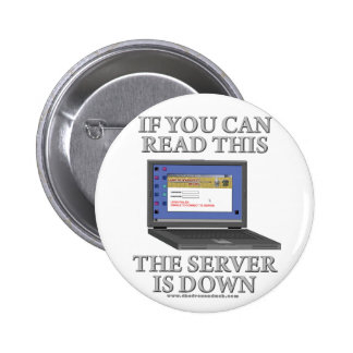 Server is Down 2 Inch Round Button