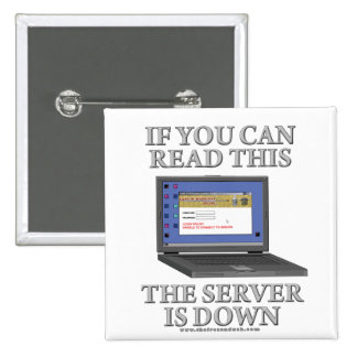 Server is Down Pinback Button