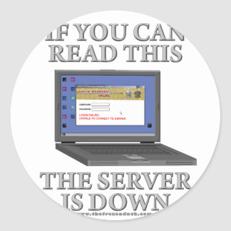 Server is Down Classic Round Sticker