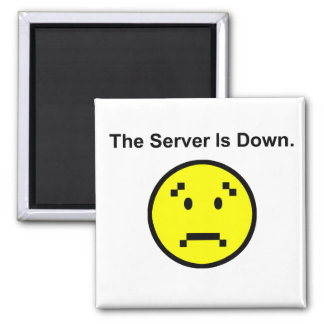 Server is Down Magnet