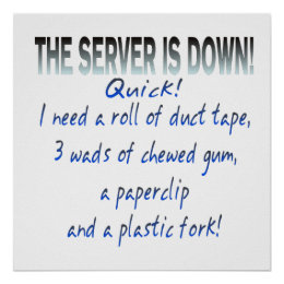 Server is Down Poster