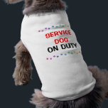 """Service dog on duty T-Shirt<br><div class=""""desc"""">Service dog t shirt for your assistance dog. Whether your furry friend is a diabetes dog,  epilepsy detection dog,  or helps you with emotional support,  this is the top for your mate.</div>"""