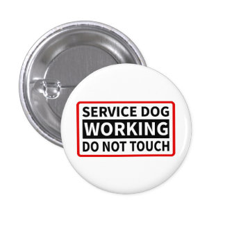 Service Dog Working Please Do Not Touch Pinback Button