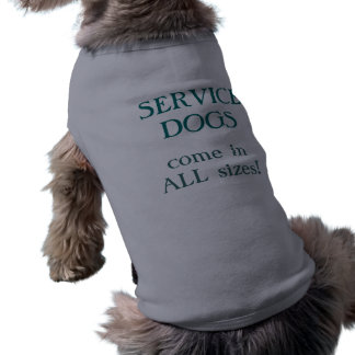 Service Dogs Come In All Sizes Pet T Shirt