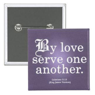Servicio cariñoso Galatians 5-13 Pin Cuadrado