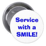 ¡Servicio con una SONRISA! Botón Pin