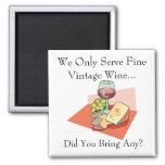 Servimos solamente el vino fino del vintage - uste imanes para frigoríficos