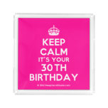 [Crown] keep calm it's your 30th birthday  Serving Trays Square Serving Trays