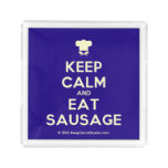 [Chef hat] keep calm and eat sausage  Serving Trays Square Serving Trays