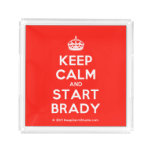 [Crown] keep calm and start brady  Serving Trays Square Serving Trays