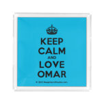 [Crown] keep calm and love omar  Serving Trays Square Serving Trays