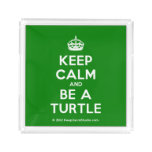 [Crown] keep calm and be a turtle  Serving Trays Square Serving Trays