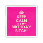 [Crown] keep calm it's my birthday bitch!  Serving Trays Square Serving Trays