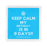 [Cupcake] keep calm my birthday is in 9 days!!  Serving Trays Square Serving Trays