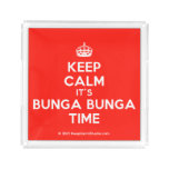 [Crown] keep calm it's bunga bunga time  Serving Trays Square Serving Trays