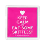 [Love heart] keep calm and eat some skittles!  Serving Trays Square Serving Trays