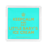 [Cupcake] keepcalm and eat little baby's ice cream  Serving Trays Square Serving Trays