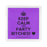[Crown] keep calm and party bitches! [Love heart]  Serving Trays Square Serving Trays