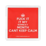 [Crown] fuck it it my bornday month cant keep calm  Serving Trays Square Serving Trays