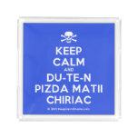 [Skull crossed bones] keep calm and du-te-n pizda matii chiriac  Serving Trays Square Serving Trays