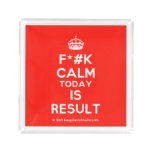 [Crown] f*#k calm today is result  Serving Trays Square Serving Trays